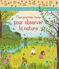 Minna Lacey et Abigail Wheatley - Mon premier livre pour observer la nature.