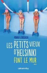 Minna Lindgren - Les Petits vieux d'Helsinki font le mur T2.