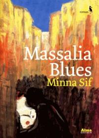 Minna Sif - Massalia blues.