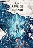 Minna Sundberg - Un Rêve de Renard.