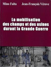 Mino Faïta - La mobilisation des champs et des usines durant la Grande Guerre.