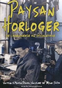 Mino Faïta et Alain Duval - Paysan horloger - De l'horlogerie au décolletage. 1 DVD