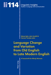 Minoji Akimoto - Language Change and Variation from Old English to Late Modern English.