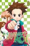Minori Kiguchi et Takahiro Wakamatsu - A l'assaut du Roi Tome 1 : .