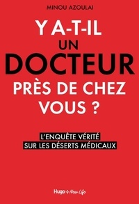 Minou Azoulai - Y a-t-il un docteur près de chez vous ? - L'enquête vérité sur les déserts médicaux.