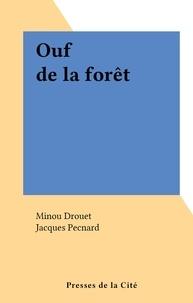 Minou Drouet et Jacques Pecnard - Ouf de la forêt.