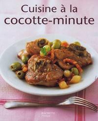 Minouche Pastier - Cuisine à la cocotte-minute.