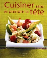 Minouche Pastier - Cuisiner sans se prendre la tête.