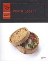 Minouche Pastier et Stéphan Lagorce - Wok et vapeur.