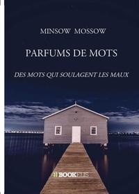 MINSOW MOSSOW - Parfums de mots.