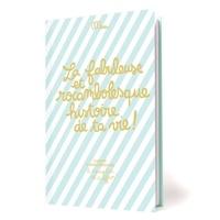 Minus - La fabuleuse et rocambolesque histoire de ta vie ! - Cahier d'anniversaire à remplir et à offrir !.