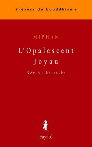 L'Opalescent Joyau. Nor-bu ke-ta-ka
