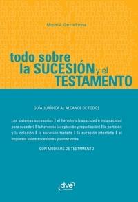 Miquel Àngel García Esteve - Todo sobre la sucesión y el testamento.