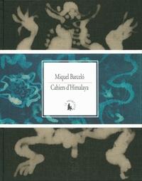 Miquel Barcelo - Cahiers d'Himalaya.