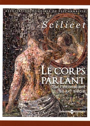 Miquel Bassols - Le corps parlant - Sur l'inconscient au XXIe siècle.
