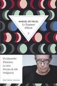 Miquel de Palol - Le testament d'Alceste - ou la Nouvelle Phères mnémonique.