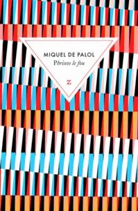 Miquel de Palol - Phrixos le fou - Le jardin des sept crépuscules.