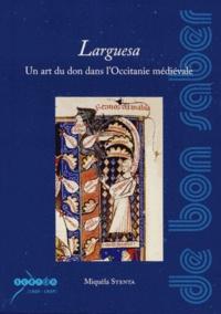 Miquèla Stenta - Larguesa - Un art du don dans l'Occitanie médiévale.