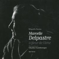 Miquèla Stenta et Charles Camberoque - Marcelle Delpastre - A fleur de l'âme.