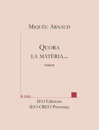 Miquèu Arnaud - Quora la matèria.