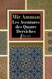 Mir Amman - Les aventures des quatre derviches.