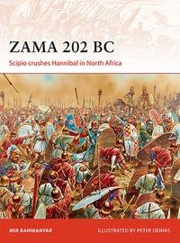Mir Bahmanyar - Zama 202 BC - Scipio Crushes Hannibal in North Africa.