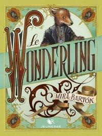 Mira Bartok - Le Wonderling Tome 1 : L'Attrape-chants.