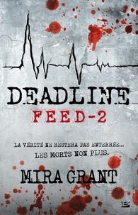 Mira Grant - Feed Tome 2 : Deadline.