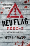 Mira Grant - Feed Tome 3 : Red Flag.