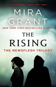 Mira Grant - The Rising - The Newsflesh Trilogy.
