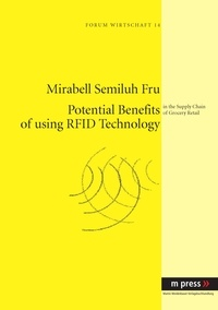 Mirabell s. Fru - Potential Benefits of using RFID Technology - in the Supply Chain of Grocery Retail.
