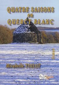 Mirabelle Toilot - Quatre saisons en Quercy blanc.