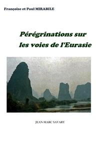 Mirabile Francoise et Mirabile Paul - Peregrinations sur la voie de l'eurasie.