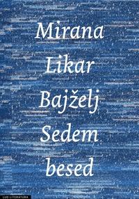 Mirana Likar Bajželj - Sedem besed.