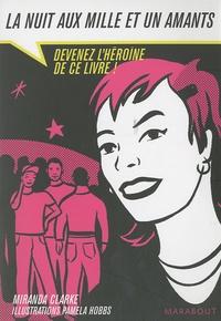 Miranda Clarke - Le livre dont vous êtes l'héroïne - La nuit aux mille boyfriends : rendez-vous  avec le destin.