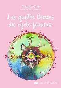 Miranda Gray et Julia Larotonda - Les quatre déesses du cycle féminin.