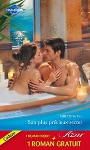 Miranda Lee et Melanie Milburne - Son plus précieux secret - Le désir sur contrat.