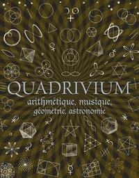 Miranda Lundy - Quadrivium - Arithmétique, géométrie, musique, astronomie.