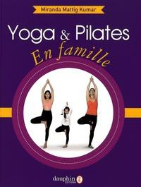 Miranda Mattig Kumar - Yoga et pilates en famille.