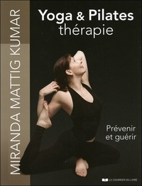 Miranda Mattig Kumar - Yoga & Pilates thérapie - Prévenir et guérir.