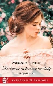 Miranda Neville - Les quatre amis Tome 1 : Le charme indiscret d'une lady.
