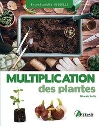 Miranda Smith - Multiplication des plantes.