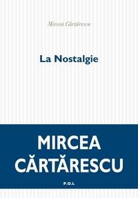Mircea Cartarescu et Nicolas Cavaillès - La nostalgie.