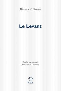 Mircea Cartarescu - Le Levant.