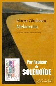 Mircea Cartarescu - Melancolia.