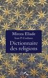 Mircea Eliade et Ioan-Peter Couliano - Dictionnaire des religions.