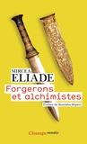 Mircea Eliade - Forgerons et alchimistes.