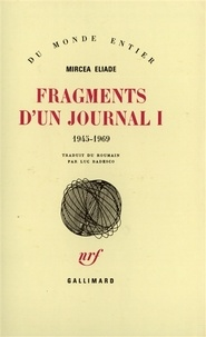 Mircéa Eliade - Fragments d'un Journal - Volume 1, 1945-1969.