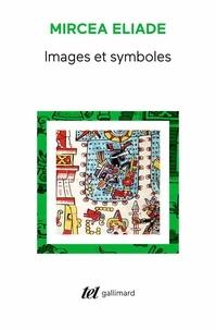 Mircea Eliade - Images et symboles - Essais sur le symbolisme magico-religieux.
