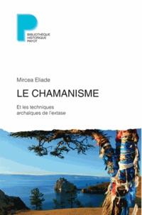 Mircéa Eliade - Le chamanisme et les techniques archaïques de l'extase.